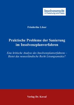 Praktische Probleme der Sanierung im Insolvenzplanverfahren von Löser,  Friederike