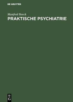 Praktische Psychiatrie von Beeck,  Manfred