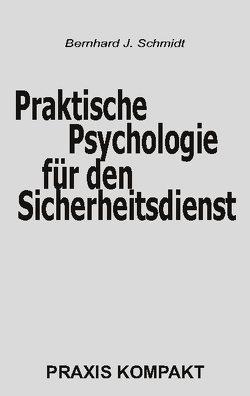 Praktische Psychologie für den Sicherheitsdienst von Schmidt,  Bernhard J.