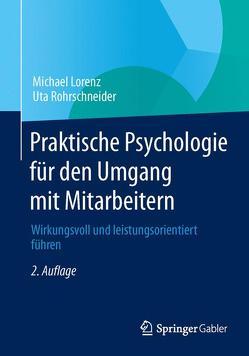Praktische Psychologie für den Umgang mit Mitarbeitern von Lorenz,  Michael, Rohrschneider,  Uta