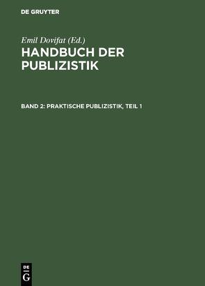 Praktische Publizistik. T. 1 von Dovifat,  Emil