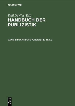 Praktische Publizistik. T. 2 von Dovifat,  Emil