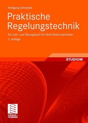 Praktische Regelungstechnik von Schneider,  Wolfgang