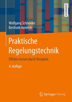 Praktische Regelungstechnik von Heinrich,  Berthold, Schneider,  Wolfgang