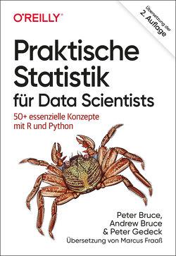 Praktische Statistik für Data Scientists von Bruce,  Andrew, Bruce,  Peter, Fraaß,  Marcus, Gedeck,  Peter