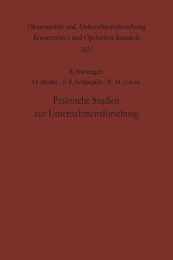 Praktische Studien zur Unternehmensforschung von Landis,  W. H., Müller,  O, Nievergelt,  E., Schlaepfer,  F. E.