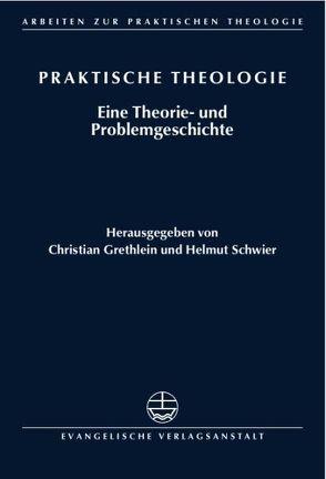 Praktische Theologie von Grethlein,  Christian, Schwier,  Helmut