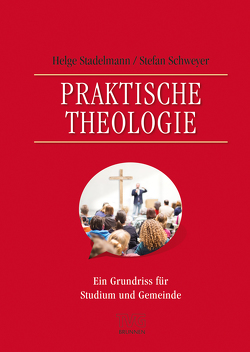 Praktische Theologie von Schweyer,  Stefan, Stadelmann,  Helge