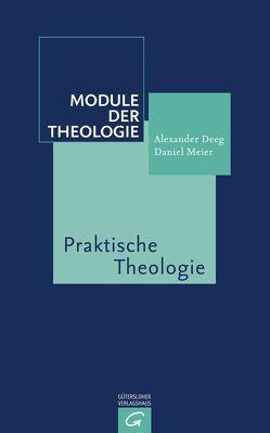 Praktische Theologie von Deeg,  Alexander, Meier,  Daniel