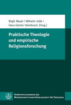 Praktische Theologie und empirische Religionsforschung von Gräb,  Wilhelm, Heimbrock,  Hans-Günther, Weyel,  Birgit