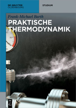 Praktische Thermodynamik von Barth,  Frank-Michael