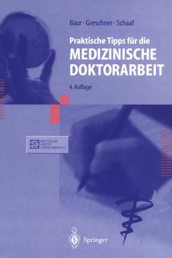 Praktische Tipps für die Medizinische Doktorarbeit von Baur,  Eva-Maria, Greschner,  Martin, Schaaf,  Ludwig