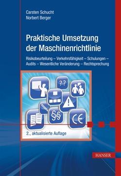 Praktische Umsetzung der Maschinenrichtlinie von Berger,  Norbert, Schucht,  Carsten