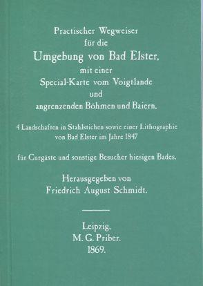 Praktischer Wegweiser für die Umgebung von Bad Elster von Brunner,  Gerhard, Schmidt,  Friedrich A