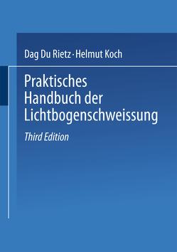 Praktisches Handbuch der Lichtbogenschweissung von Koch,  Helmut, Rietz,  Dag Du