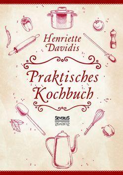 Praktisches Kochbuch für die gewöhnliche und feinere Küche. Mit über 1500 Rezepten von Davidis,  Henriette