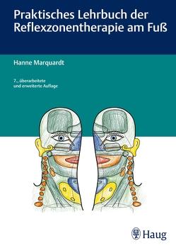 Praktisches Lehrbuch der Reflexzonentherapie am Fuß von Marquardt,  Hanne