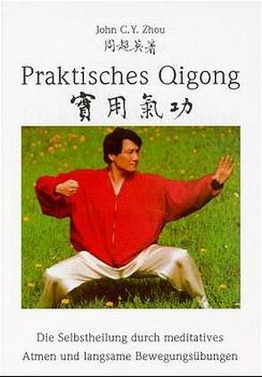 Praktisches Qigong von Buchinger,  Otto, Porkert,  Manfred, Zhou,  John C
