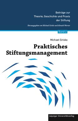 Praktisches Stiftungsmanagement von Grisko,  Michael