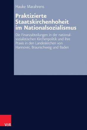 Praktizierte Staatskirchenhoheit im Nationalsozialismus von Marahrens,  Hauke