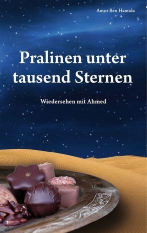 Pralinen unter tausend Sternen von Ben Hamida,  Amor