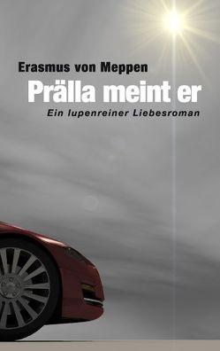 Prälla meint er von Meppen,  Erasmus von