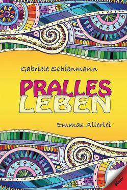 Pralles Leben von Schienmann,  Gabriele