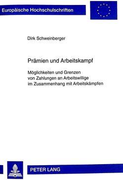 Prämien und Arbeitskampf von Schweinberger,  Dirk