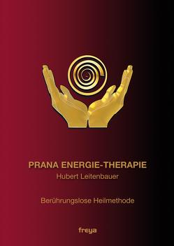 Prana Energie-Therapie von Leitenbauer,  Hubert