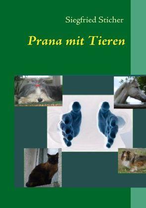 Prana mit Tieren von Sticher,  Siegfried