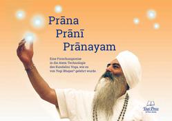 Prana, Prani, Pranayam (Deutsche Ausgabe) von Bhajan,  Yogi