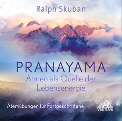 Pranayama – Atem als Quelle der Lebensenergie von Skuban,  Ralph