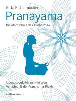 Pranayama Die Atemschule des Hatha-Yoga von Kistenmacher,  Gitta