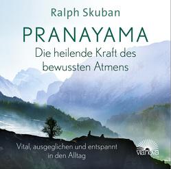 Pranayama – Die heilende Kraft des bewussten Atmens von Skuban,  Ralph