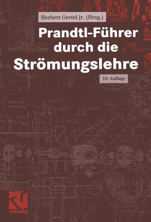 Prandtl-Führer durch die Strömungslehre von Etling,  Dieter, Mueller,  Ulrich, Oertel,  Herbert, Riedel,  Uwe, Warnatz,  Jürgen