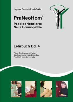 PraNeoHom® Lehrbuch Band 4 – Praxisorientierte Neue Homöopathie von Bassols Rheinfelder,  Layena