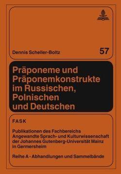 Präponeme und Präponemkonstrukte im Russischen, Polnischen und Deutschen von Scheller-Boltz,  Dennis
