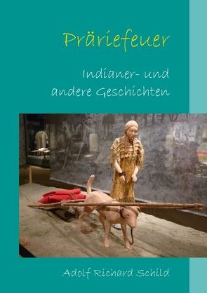 Präriefeuer von Schild,  Adolf Richard