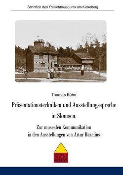 Präsentationstechniken und Ausstellungssprache in Skansen von Kuehn,  Thomas, Wiese,  Rolf