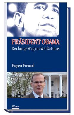 Präsident Obama von Freund,  Eugen