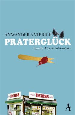 Praterglück von Anwander,  Berndt, Vierich,  Thomas Askan