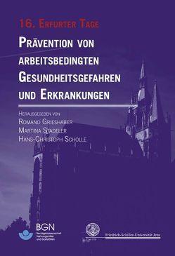Prävention von arbeitsbedingten Gesundheitsgefahren und Erkrankungen von Grieshaber,  Romano, Scholle,  Hans Ch, Stadeler,  Martina