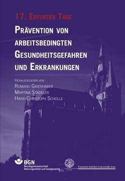 Prävention von arbeitsbedingten Gesundheitsgefahren und Erkrankungen von Grieshaber,  Romano, Scholle,  Hans-Christoph, Stadeler,  Martina