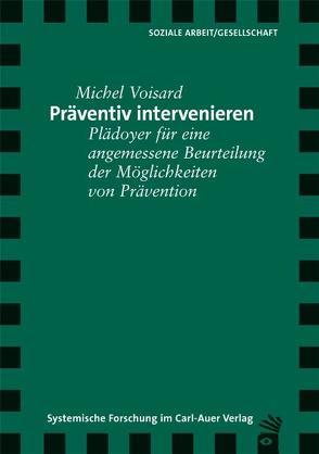 Präventiv intervenieren von Voisard,  Michel