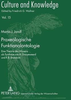 Praxeologische Funktionalontologie von Jandl,  Martin J.