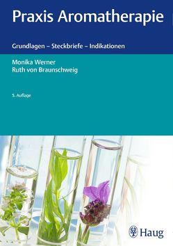 Praxis Aromatherapie von von Braunschweig,  Ruth, Werner,  Monika