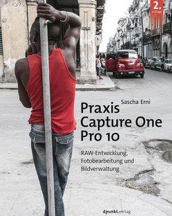 Praxis Capture One Pro 10 von Erni,  Sascha