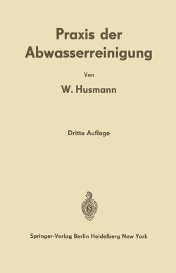 Praxis der Abwasserreinigung von Husmann,  Wilhelm