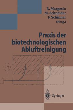 Praxis der biotechnologischen Abluftreinigung von Margesin,  R., Schinner,  F., Schneider,  M.