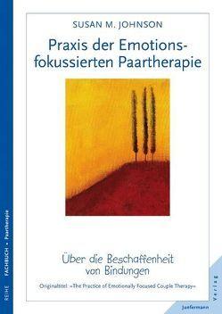 Praxis der Emotionsfokussierten Paartherapie von Johnson,  Sue, Kierdorf,  Theo